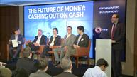The Future of Money: Cashing out on Cash