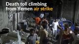 Death toll rises to 26 in Yemen air strike (graphic images)