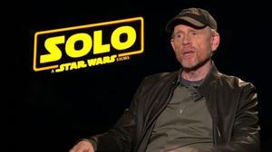 Ron Howard says 'Solo'
