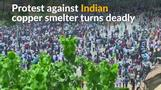 Several protesters killed in Indian protest against copper smelter